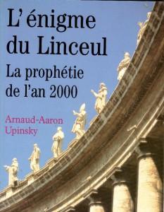 Enigme du Linceul la prophetie de an 2000 - Arnaud-Aaron UPINSKY