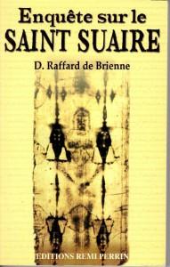 Enquete sur le Saint Suaire - Daniel RAFFARD de BRIENNE