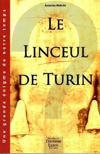 Le Linceul de Turin - Antoine WEHRLE