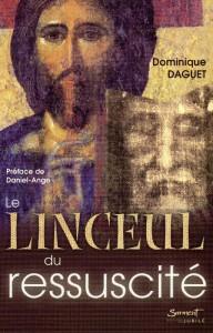 Le Linceul du Ressuscite - Dominique Daguet