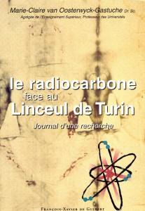 Le radio-carbone face au Linceul de Turin - Marie-Claire van OOSTERWYCK GASTUCHE