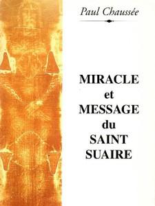 Miracle et message du Saint Suaire - Paul CHAUSSEE