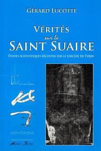 Verites sur le Saint Suaire - Gerard LUCOTTE